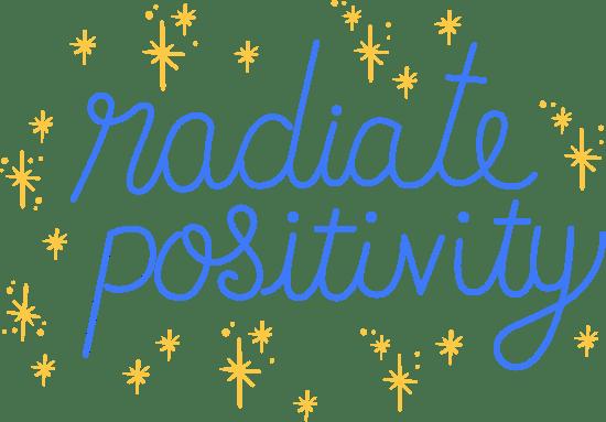 Radiate Positivity