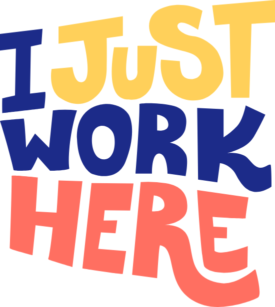 I Just Work Here Text