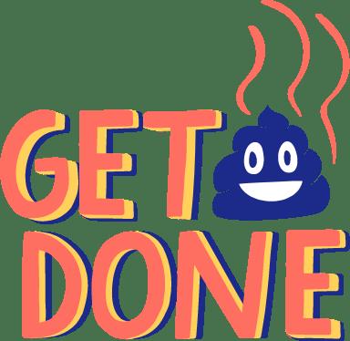 Get Poop Done Text