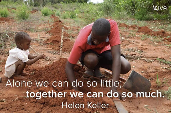 Kiva's photo shows their mission in action, with a great quote by Helen Keller