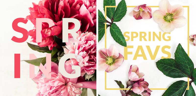 design trends, spring, layered text and images, floral, flat lay