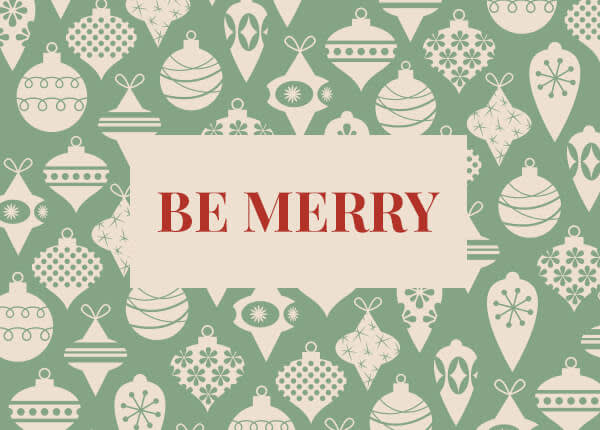 Graphic holiday card with ornament background. Text reads