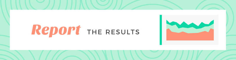 report the results