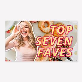 top seven faves youtube template