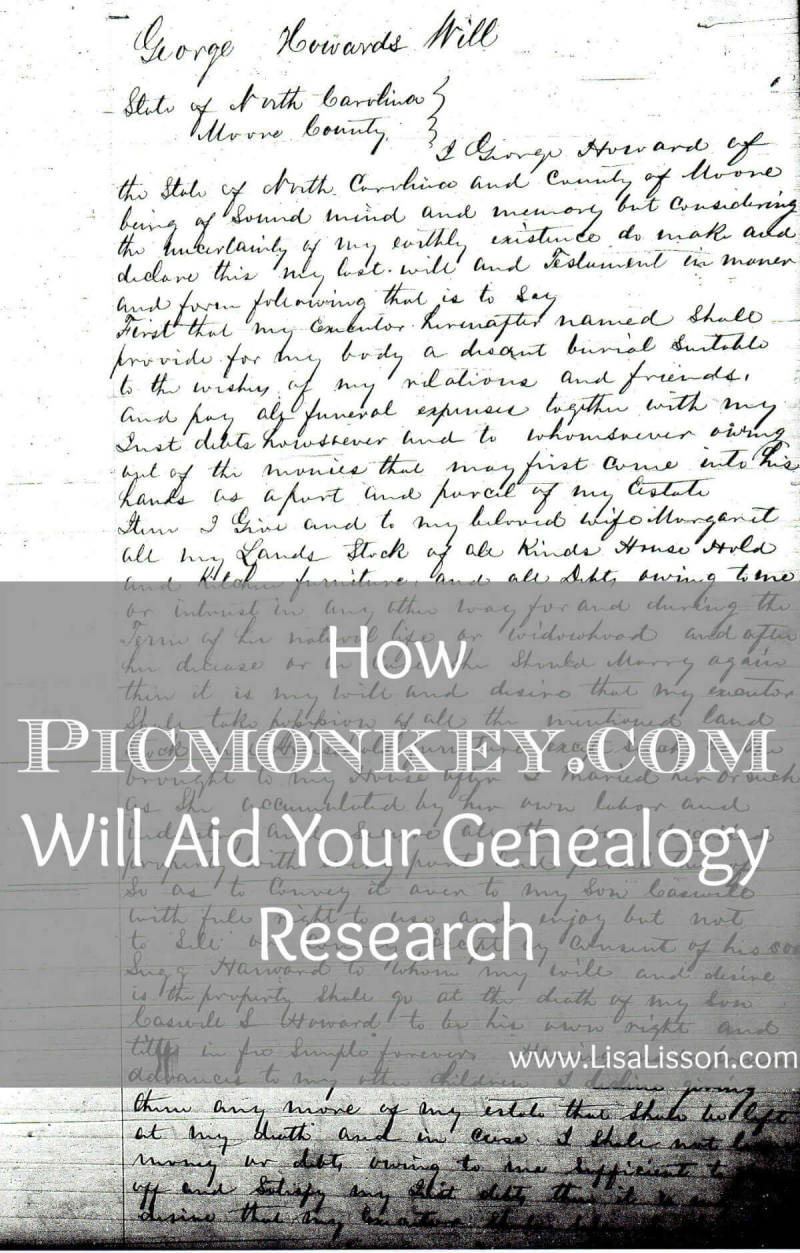 How PicMonkey Will Aid Your Genealogy Research, by Lisa Lisson.