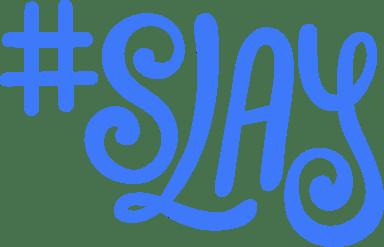 Hashtag Slay Text