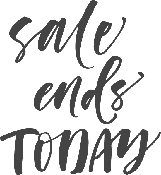 Sale Ends Today