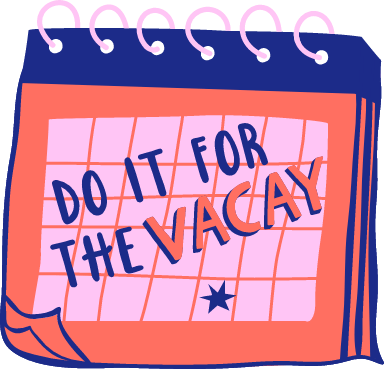 Do It for the Vacay