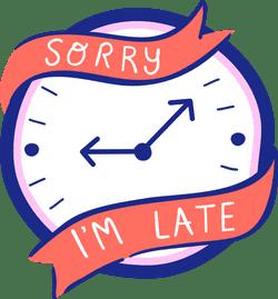 Sorry I'm Late Clock